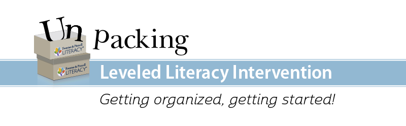 Unpacking Leveled Literacy Intervention